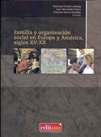 Familia y organizacion social en europa y america, siglos xv-xx