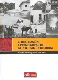 Globalización y perspectivas de la integración regional