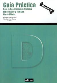 Guía práctica para la realización de trabajos fin de grado y trabajos fin de master