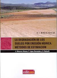 La degradación  de los suelos por erosión hídrica. métodos de estimación