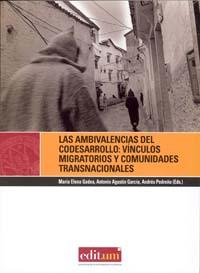 Las ambivalencias del codesarrollo:  vínculos migratorios y comunidades transnacionales