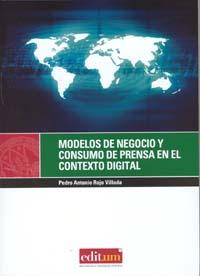 Modelos de negocio y consumo de prensa en el contexto digital