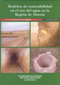 Modelos de sostenibilidad en el uso del agua en la region de murcia