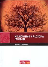 Neuronismo y filosofía en cajal