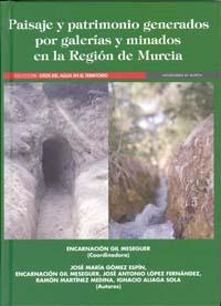 Paisaje y patrimonio generados por galerías y minados en la región de murcia