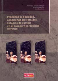 Pensando la sociedad, conociendo las familias. estudios de familia en el pasado y el presente refmur